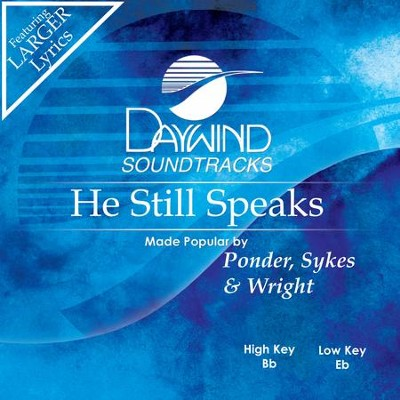 He Still Speaks  [Music Download] -     By: Ponder Sykes & Wright
