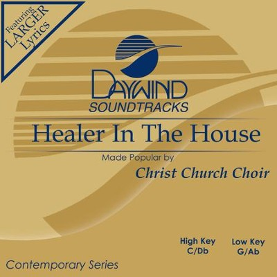 Healer In The House  [Music Download] -     By: Christ Church Choir