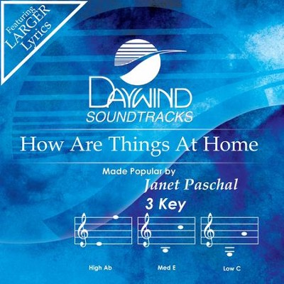 How Are Things At Home  [Music Download] -     By: Janet Paschal