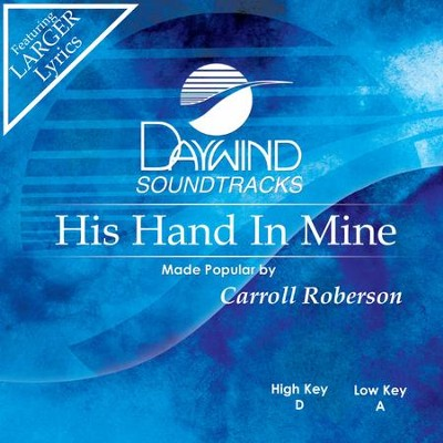 His Hand In Mine  [Music Download] -     By: Carroll Roberson