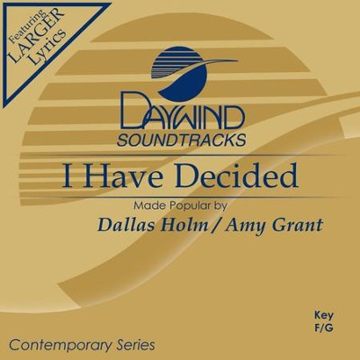 I Have Decided  [Music Download] -     By: Dallas Holm, Amy Grant