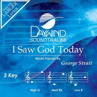 I Saw God Today  [Music Download] -     By: George Strait