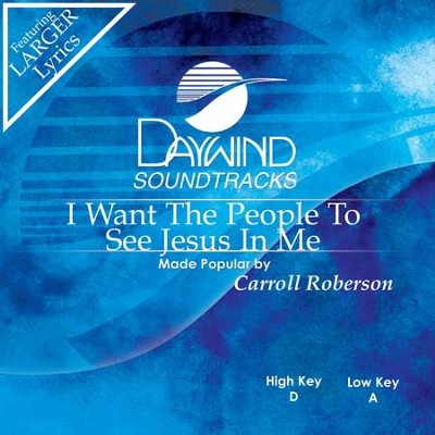 I Want The People To See Jesus In Me  [Music Download] -     By: Carroll Roberson