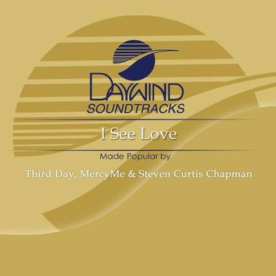 I See Love  [Music Download] -     By: Third Day, MercyMe, Steven Curtis Chapman