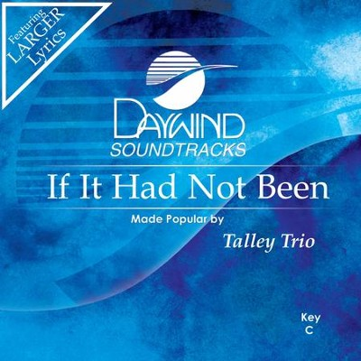 If It Had Not Been  [Music Download] -     By: The Talleys