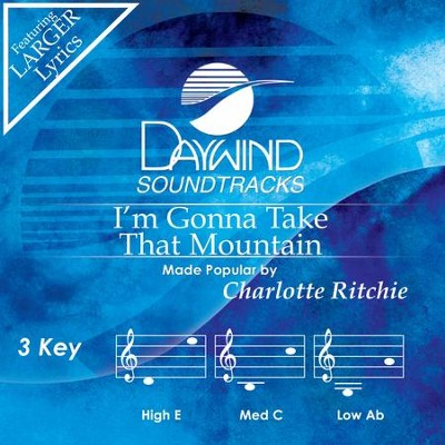I'm Gonna Take That Mountain  [Music Download] -     By: Charlotte Ritchie