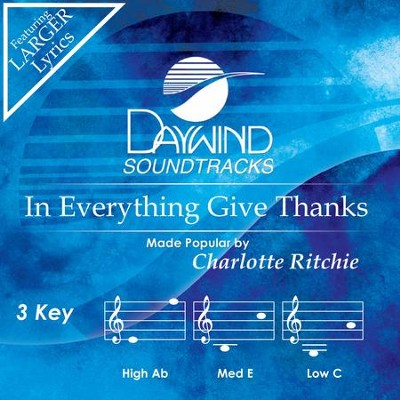 In Everything Give Thanks  [Music Download] -     By: Charlotte Ritchie