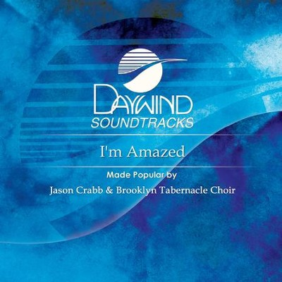 I'm Amazed  [Music Download] -     By: Jason Crabb, Brooklyn Tabernacle Choir