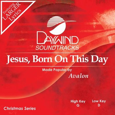 Jesus Born On This Day  [Music Download] -     By: Avalon