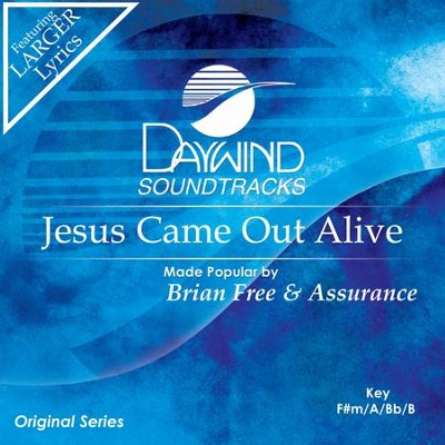 Jesus Came Out Alive  [Music Download] -     By: Brian Free