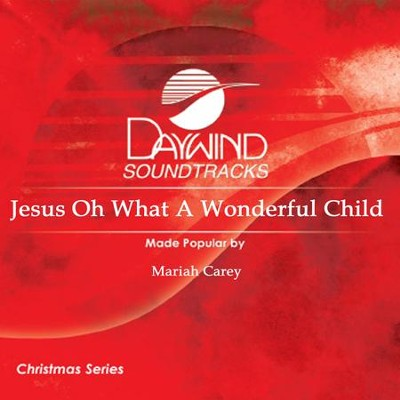 Jesus Oh What A Wonderful Child  [Music Download] -     By: Mariah Carey
