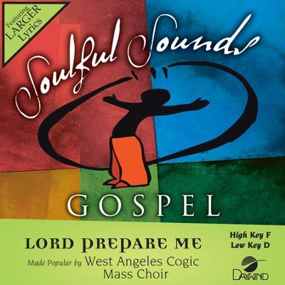 Lord Prepare Me  [Music Download] -     By: West Angeles Cogic