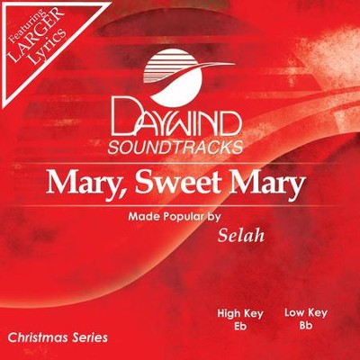 Mary Sweet Mary  [Music Download] -     By: Selah