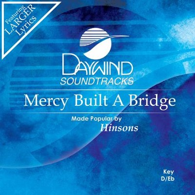 Mercy Built A Bridge  [Music Download] -     By: The Hinsons