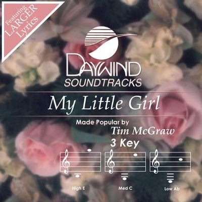 My Little Girl  [Music Download] -     By: Tim McGraw