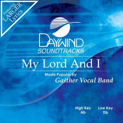 My Lord And I  [Music Download] -     By: Gaither Vocal Band
