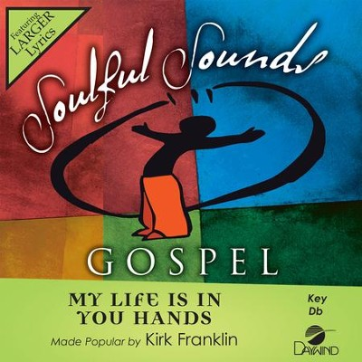 My Life Is In Your Hands  [Music Download] -     By: Kirk Franklin