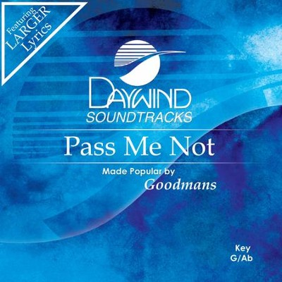Pass Me Not  [Music Download] -     By: The Goodmans