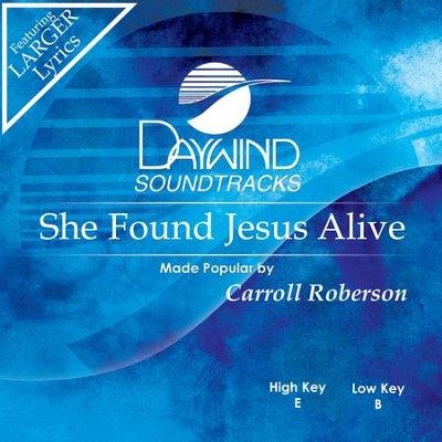 She Found Jesus Alive  [Music Download] -     By: Carroll Roberson