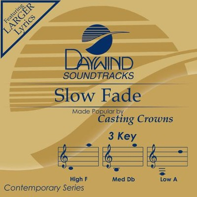 Slow Fade  [Music Download] -     By: Casting Crowns