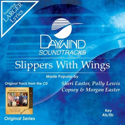 Slippers With Wings  [Music Download] -     By: Sherri Easter, Polly Lewis Copsey, Morgan Easte