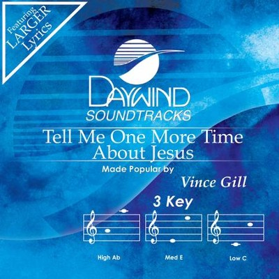 Tell Me One More Time About Jesus  [Music Download] -     By: Vince Gill