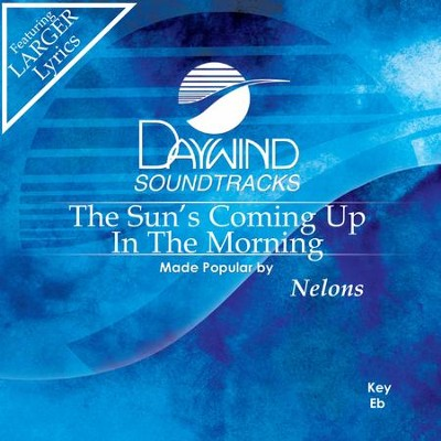 Sun's Coming Up In The Morning  [Music Download] -     By: The Nelons
