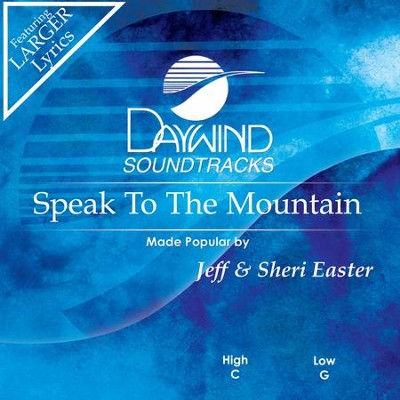 Speak To The Mountain  [Music Download] -     By: Jeff Easter, Sheri Easter