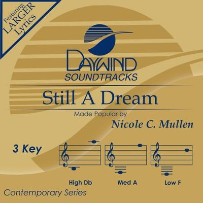 Still A Dream  [Music Download] -     By: Nicole C. Mullen