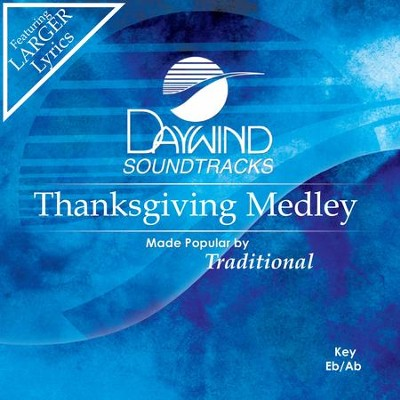 Thanksgiving Medley (Come, Ye Thankful People, Come; We Gather Together; Let Us Break Bread Together)  [Music Download] -     By: Traditional
