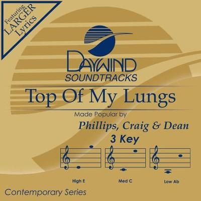 Top Of My Lungs  [Music Download] -     By: Phillips Craig & Dean