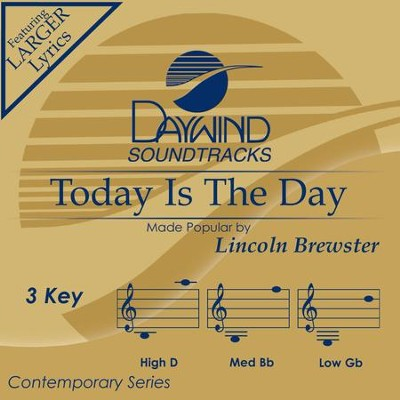 Today Is The Day  [Music Download] -     By: Lincoln Brewster