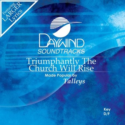 Triumphantly The Church Will Rise  [Music Download] -     By: The Talleys