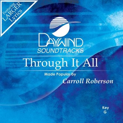 Through It All  [Music Download] -     By: Carroll Roberson