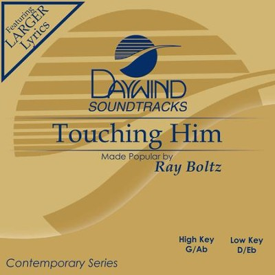 Touching Him  [Music Download] -     By: Ray Boltz