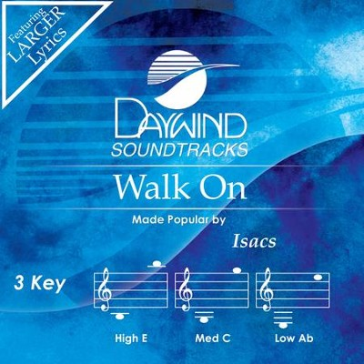 Walk On  [Music Download] -     By: The Isaacs