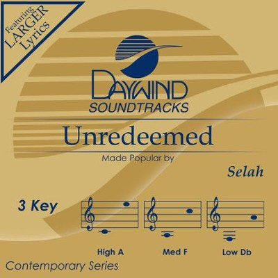 Unredeemed  [Music Download] -     By: Selah