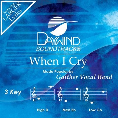When I Cry  [Music Download] -     By: Gaither Vocal Band