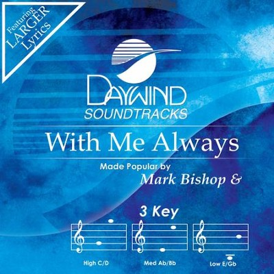 With Me Always  [Music Download] -     By: Mark Bishop, Lauren Talley
