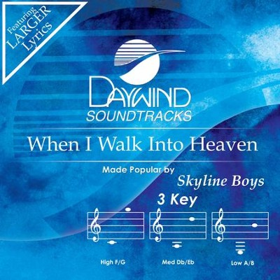 When I Walk Into Heaven  [Music Download] -     By: Skyline Boys