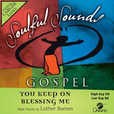 You Keep On Blessing Me  [Music Download] -     By: Luther Barnes