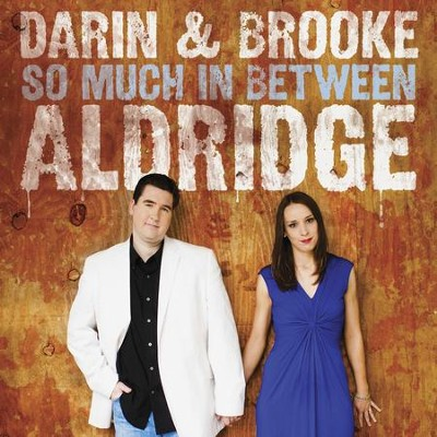 We're In This Love Together  [Music Download] -     By: Darin Aldridge, Brooke Aldridge