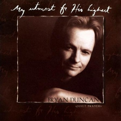 O Love That Will Not Let Me Go (LP Version)  [Music Download] -     By: Bryan Duncan