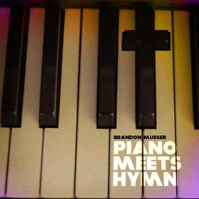 Piano Meets Hymn  [Music Download] -     By: Brandon Musser