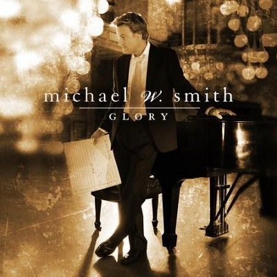Glory  [Music Download] -     By: Michael W. Smith