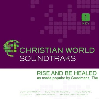 Rise And Be Healed  [Music Download] -     By: The Goodmans