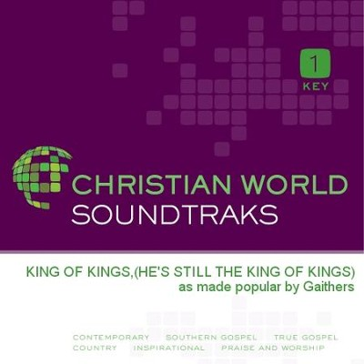King Of Kings,(He's Still The King Of Kings)  [Music Download] -     By: The Gaithers