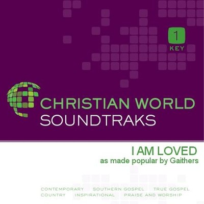 I Am Loved   [Music Download] -     By: The Gaithers