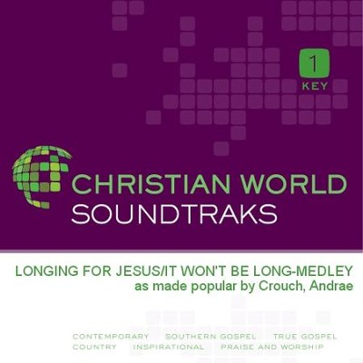 Longing For Jesus/It Won'T Be Long-Medley  [Music Download] -     By: Andrae Crouch