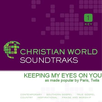 Keeping My Eyes On You  [Music Download] -     By: Twila Paris